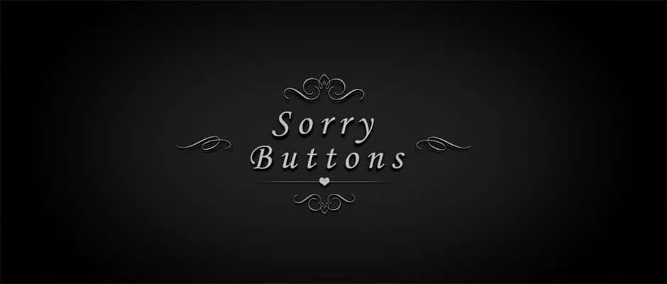 Sorry Buttons
