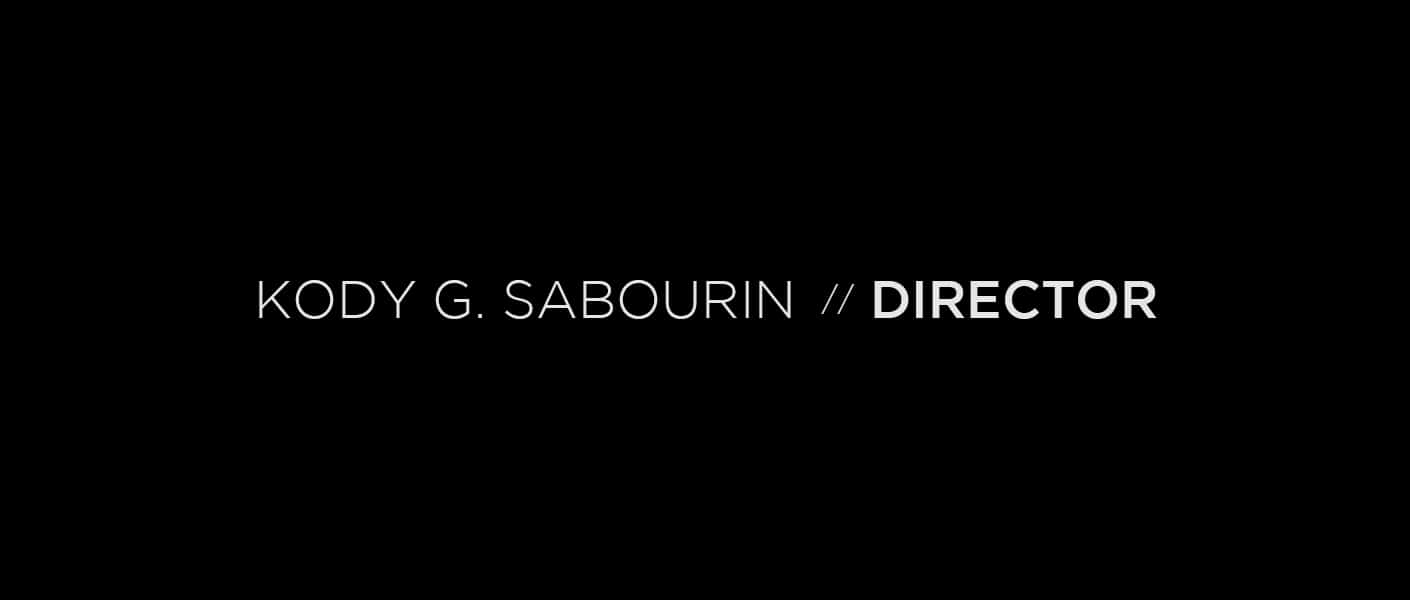 Kody Sabourin – Director Reel